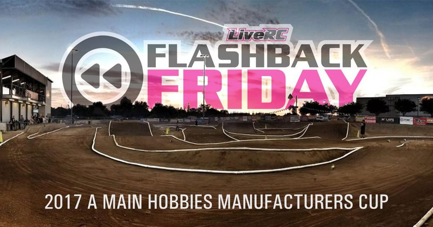 Main Photo: FLASHBACK FRIDAY: Tessmann vs. Maifield for the 2017 A Main Hobbies Manufacturers Cup win [VIDEO]