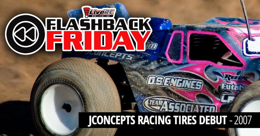 Main Photo: FLASHBACK FRIDAY: JConcepts Racing Tires Debut - 2007
