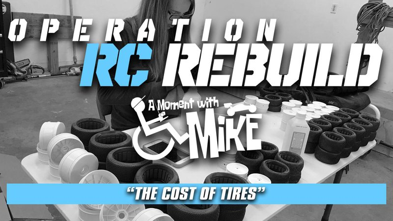 Main Photo: A MOMENT WITH MIKE: Operation R/C Rebuild - The Cost of Tires
