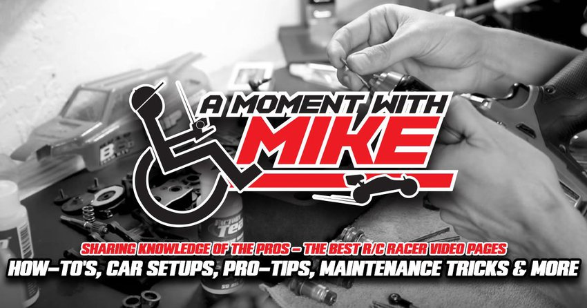 Main Photo: A MOMENT WITH MIKE: Sharing Knowledge of the Pros - The Best R/C Racer Video Pages